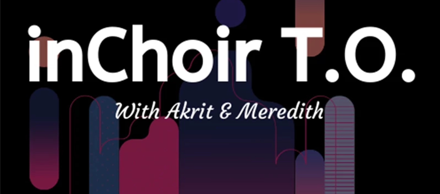 Contemporary Journalism Students Pave the Way in the Canadian Choir Podcast Scene with inChoir T.O. Image