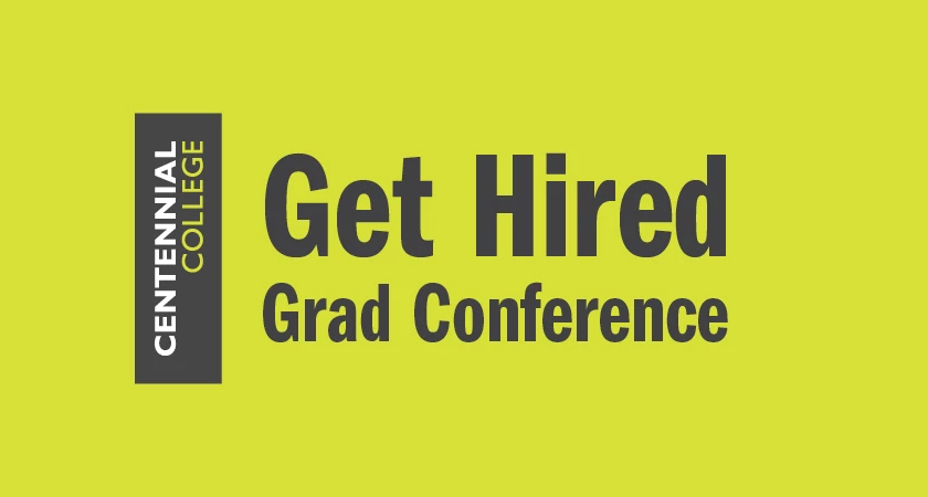 the centennial college logo and text that reads get hired grad conference
