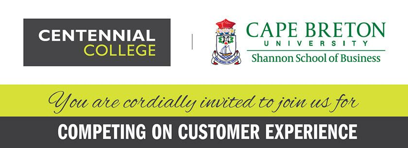 Picture depicting Centennial College logo and Cape Breton University logo with words You are cordially invited to join us for Competing on Customer Experience