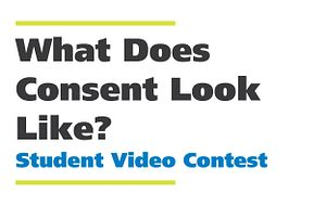 Picture of writing saying what does consent look like? Student video contest